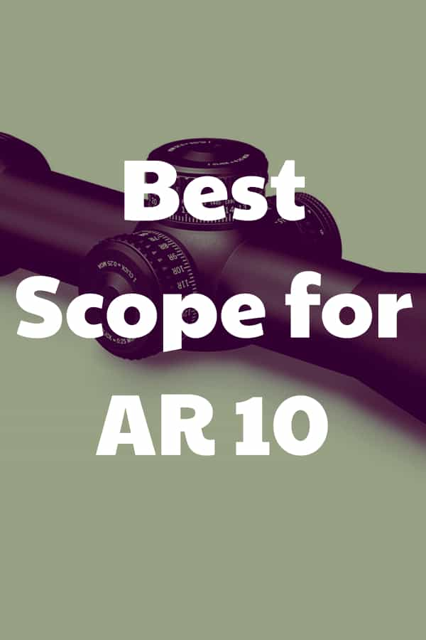 Finding the best rifle scope for an AR 10