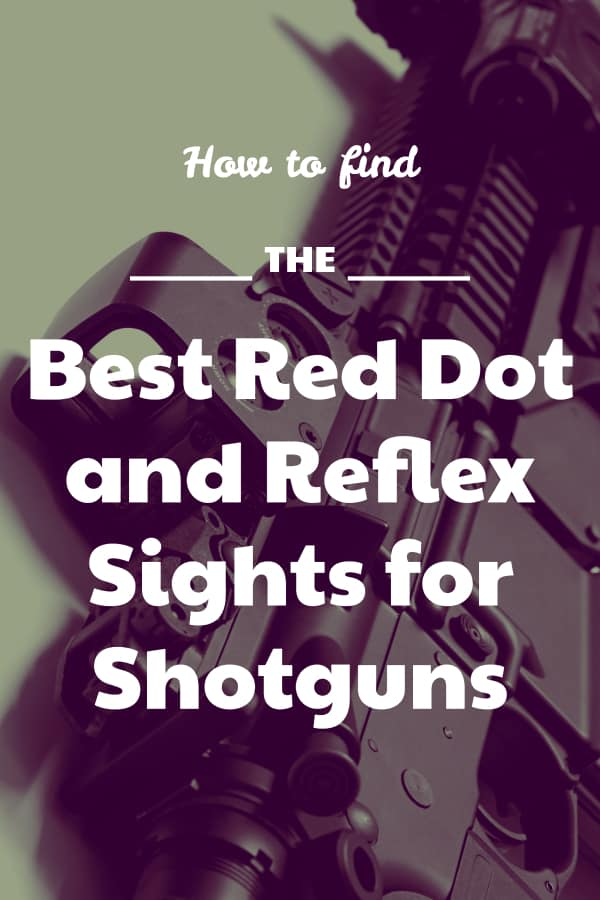 How to find the Best Red Dot Sights for Shotguns