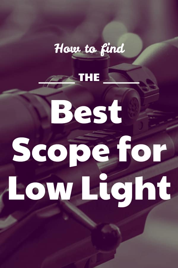 How to find the best low light scope