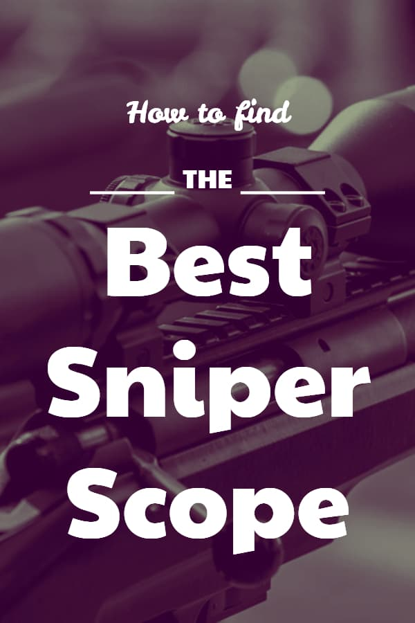 How to find the Best Rifle Scope for Snipers