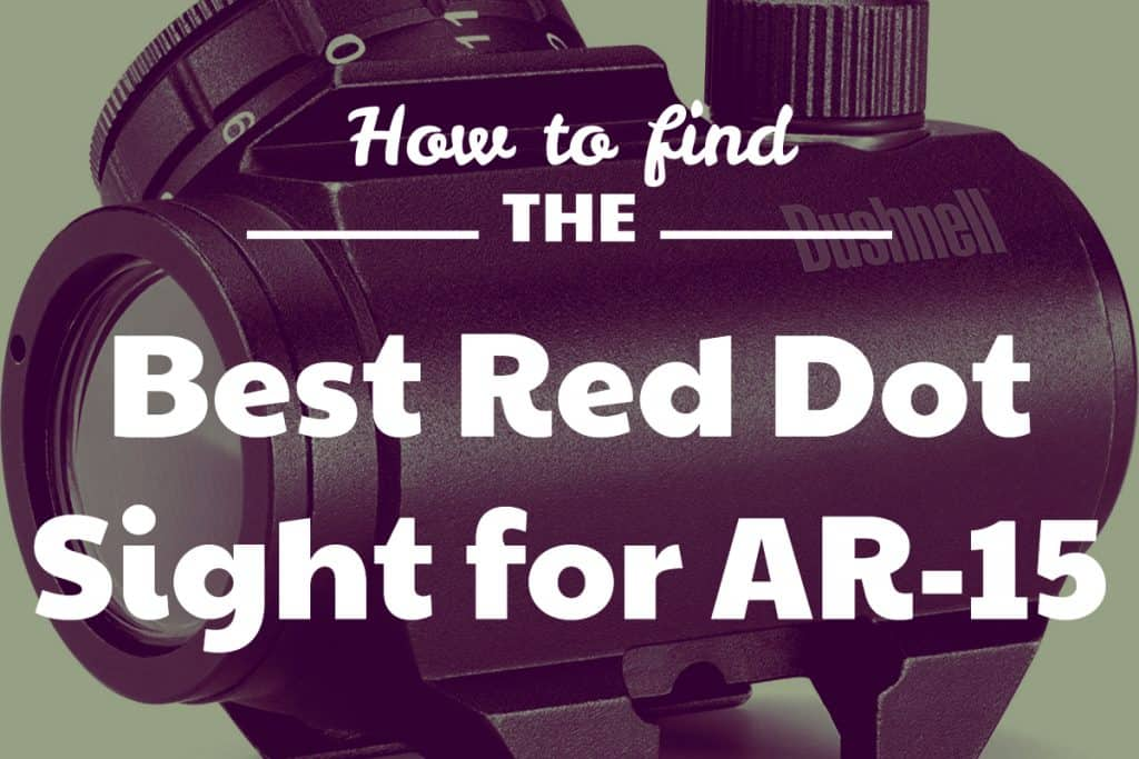 Finding the Best AR-15 Red Dots