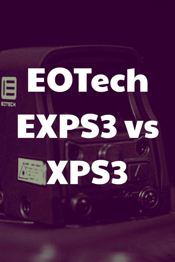 Comparing the EOTech XPS3 vs EXPS3