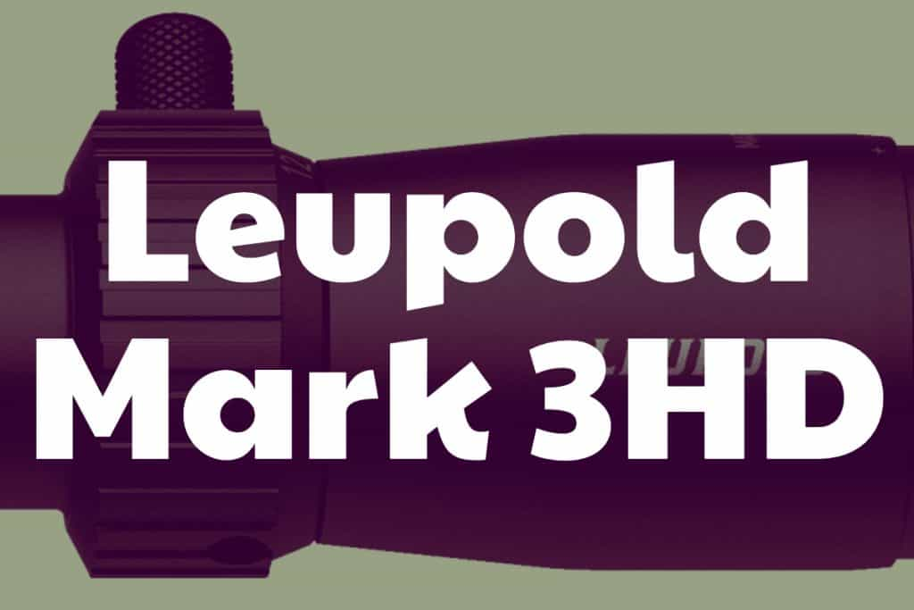 Leupold Mark 3HD Tactical Rifle Scope Review