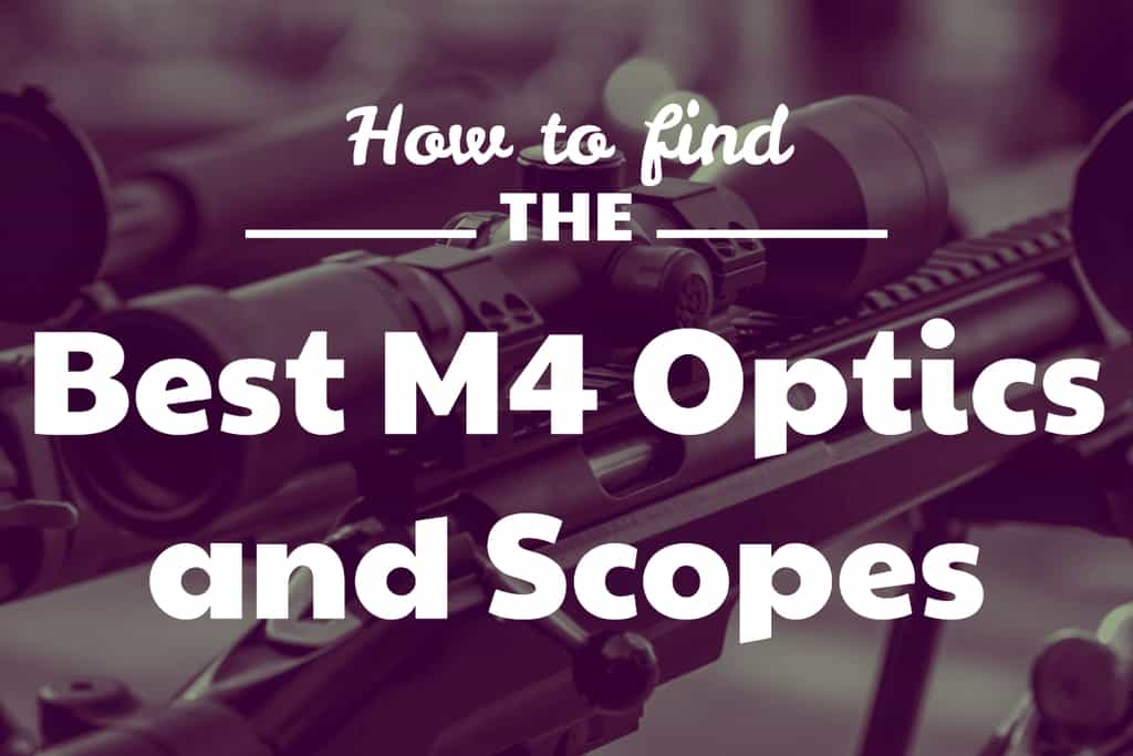 Best M4 Sights and Scopes