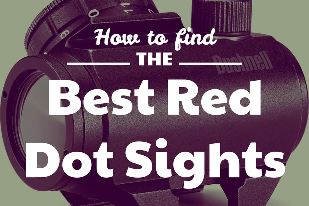 Best Red Dots and Reflex Sights
