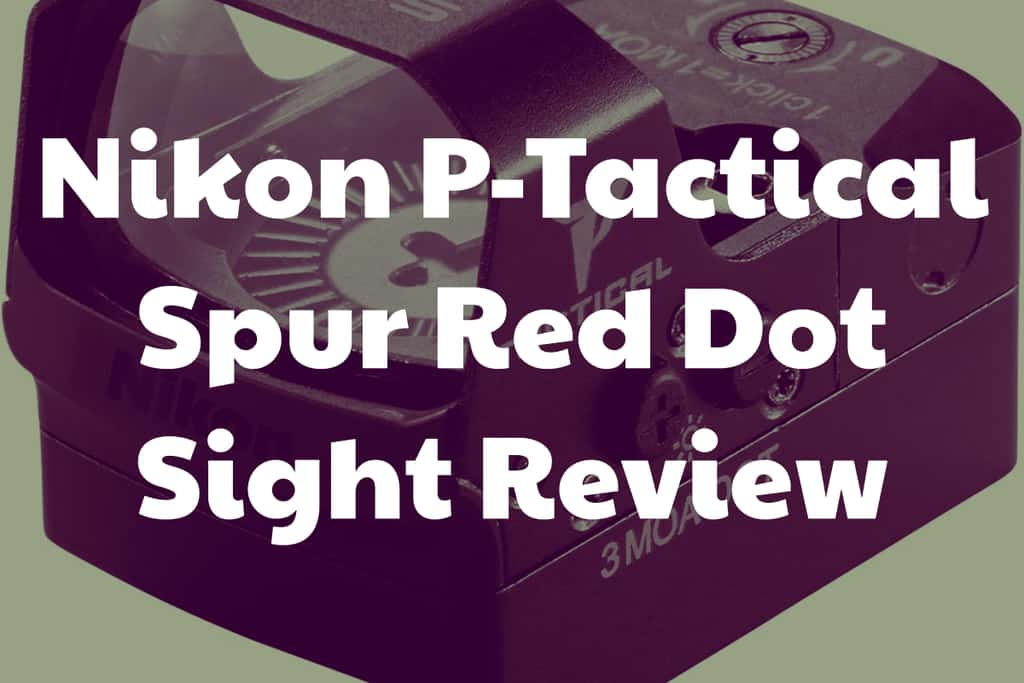 Review of the Nikon P-Tactical Spur Red dot