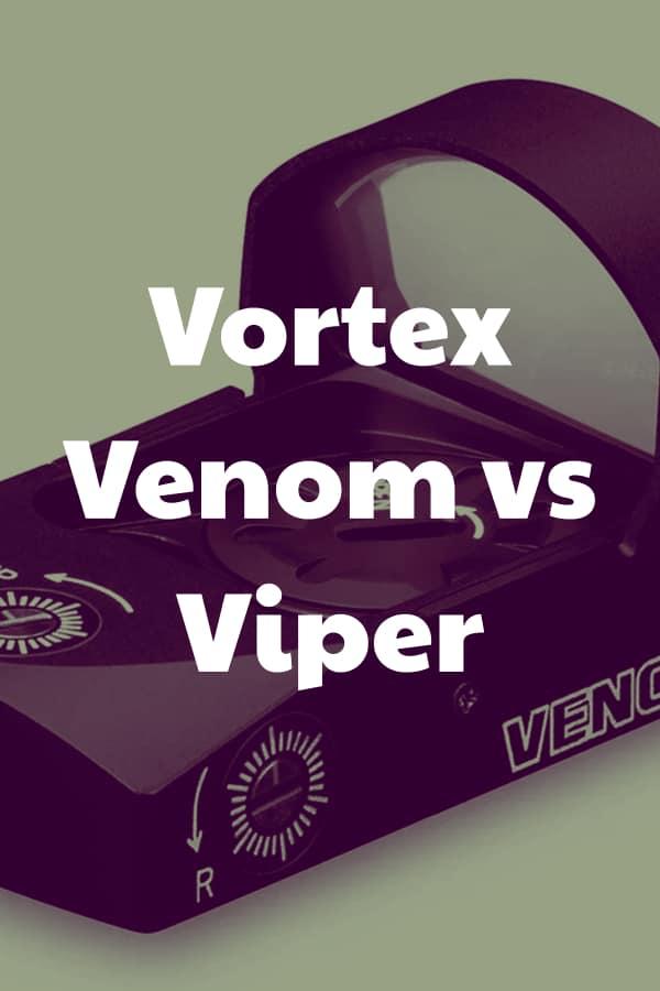 Vortex Viper vs Venom