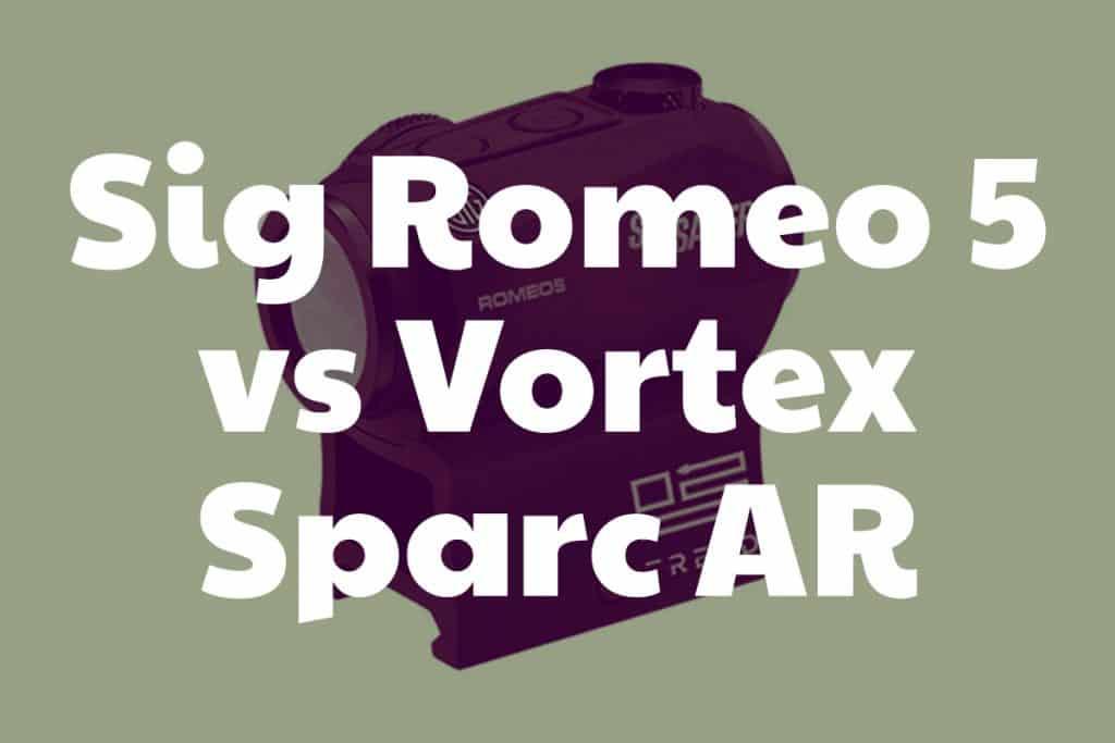 Vortex Sparc AR vs Sig Romeo 5