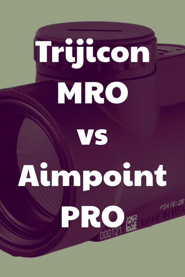 Comparing the Aimpoint PRO vs Trijicon MRO