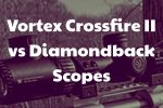 Vortex Crossfire II vs Diamondback Scopes