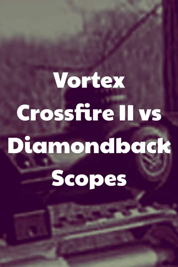Vortex Diamondback vs Crossfire II Scopes