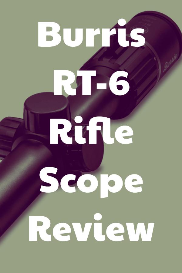 Burris RT-6 Rifle Scope Review