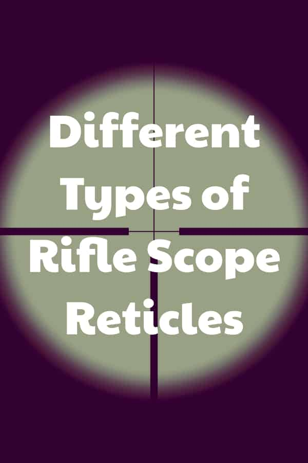 Different Types of Reticles for Rifle Scope